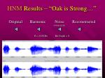 hnm results oak is strong
