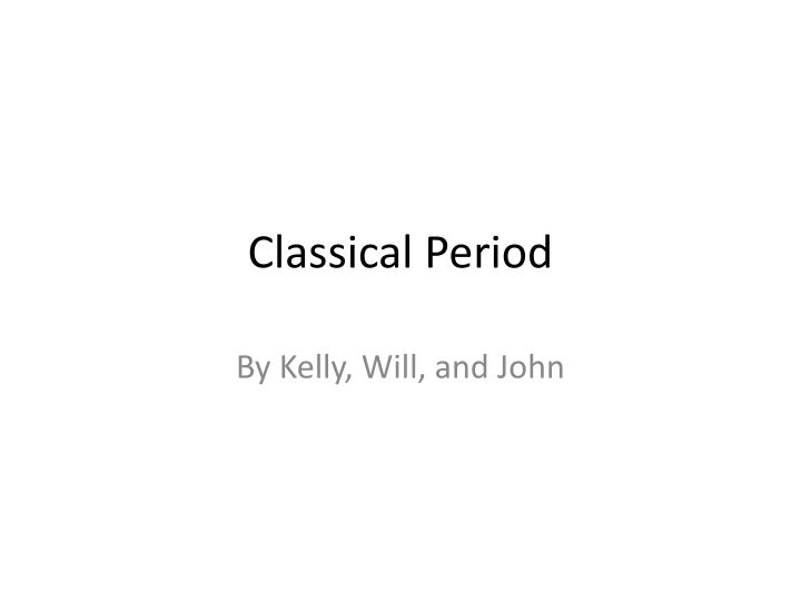 classical and post classical periods essay Essay: classical and rap music kristin conway com/155 - university composition and communication i march 15, 2014 instructor: kathleen case in contrary to common thought, classical and rap music have as many similarities as they do differences the sound may be.