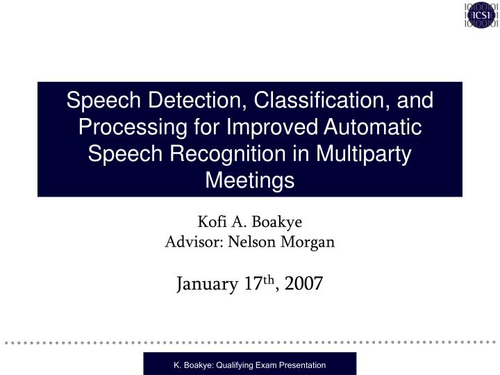 Speech Detection, Classification, and Processing for Improved Automatic Speech Recognition in Multip...