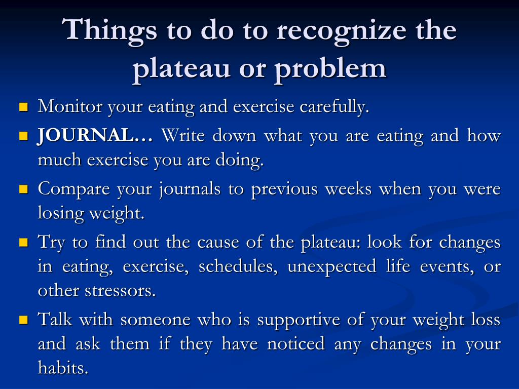 Things to do to recognize the plateau or problem