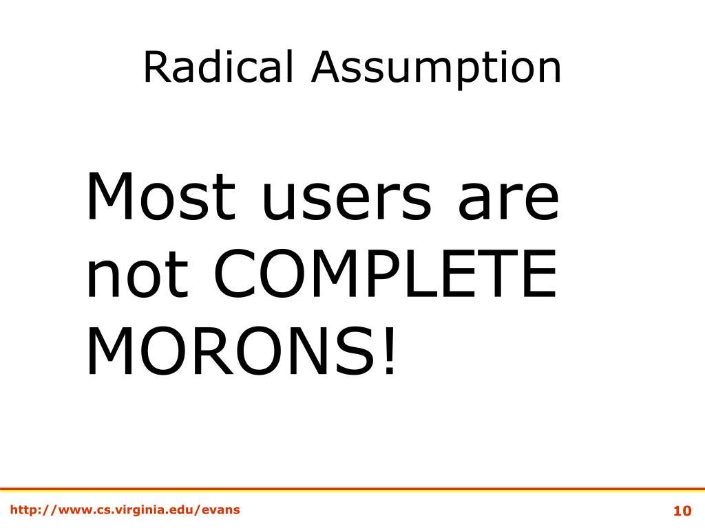 Radical Assumption
