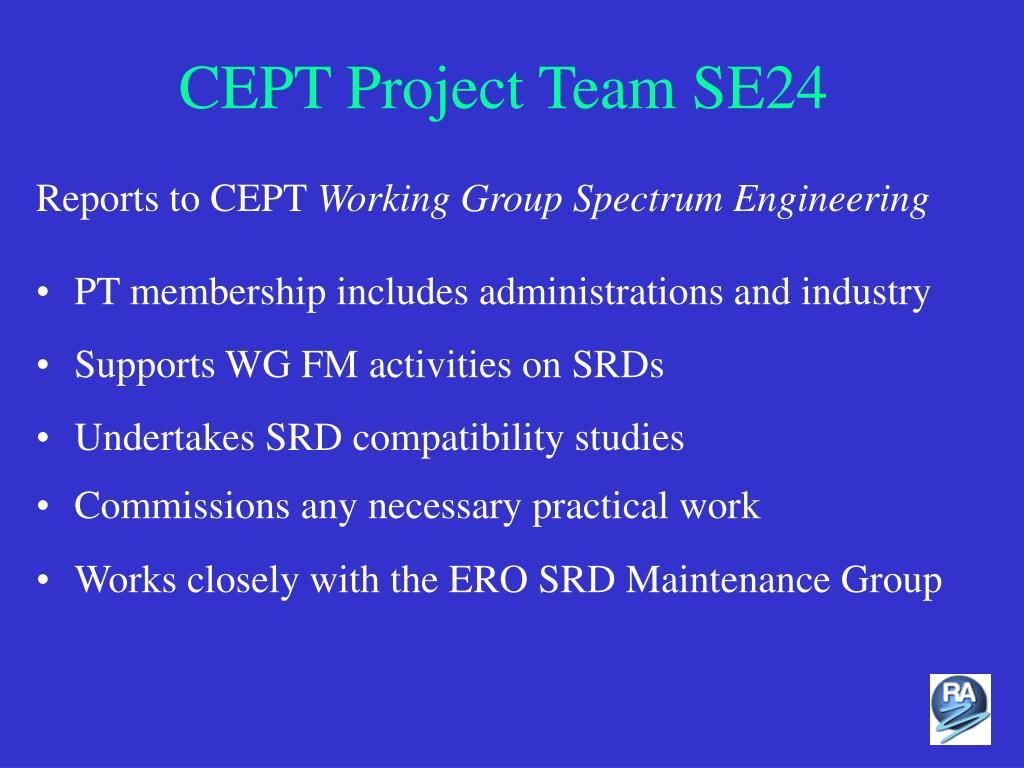 CEPT Project Team SE24