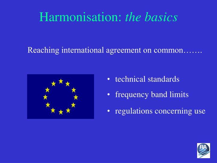 Harmonisation the basics