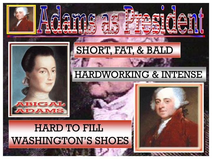 Adams as President