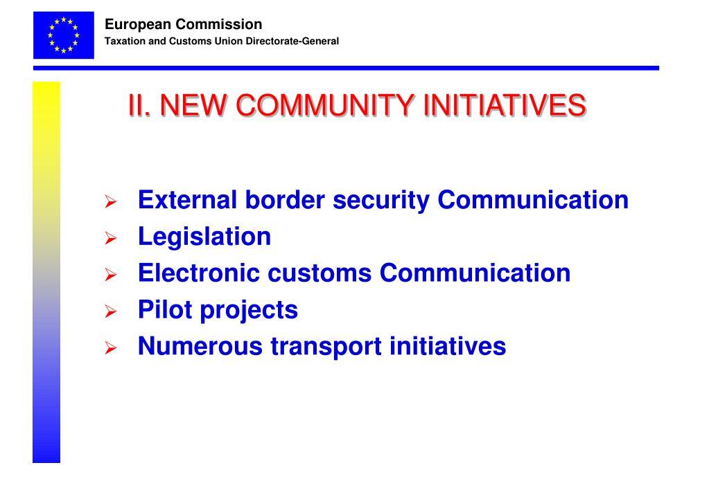 II. NEW COMMUNITY INITIATIVES