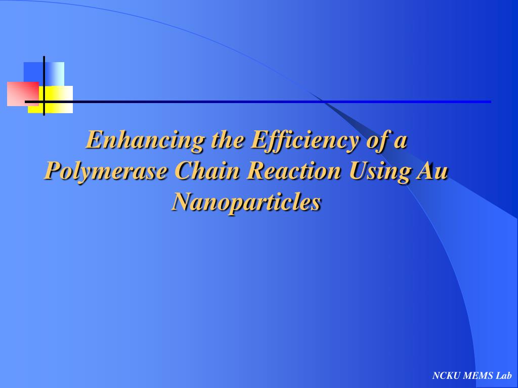 enhancing the efficiency of a polymerase chain reaction using au nanoparticles l.
