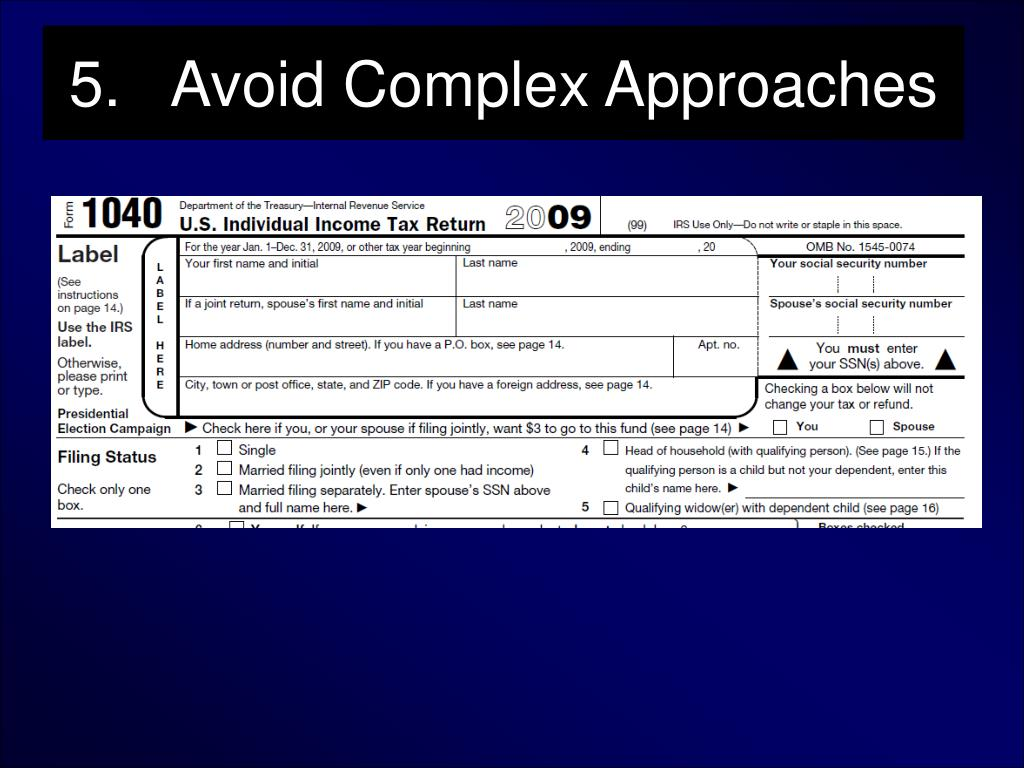 5.   Avoid Complex Approaches