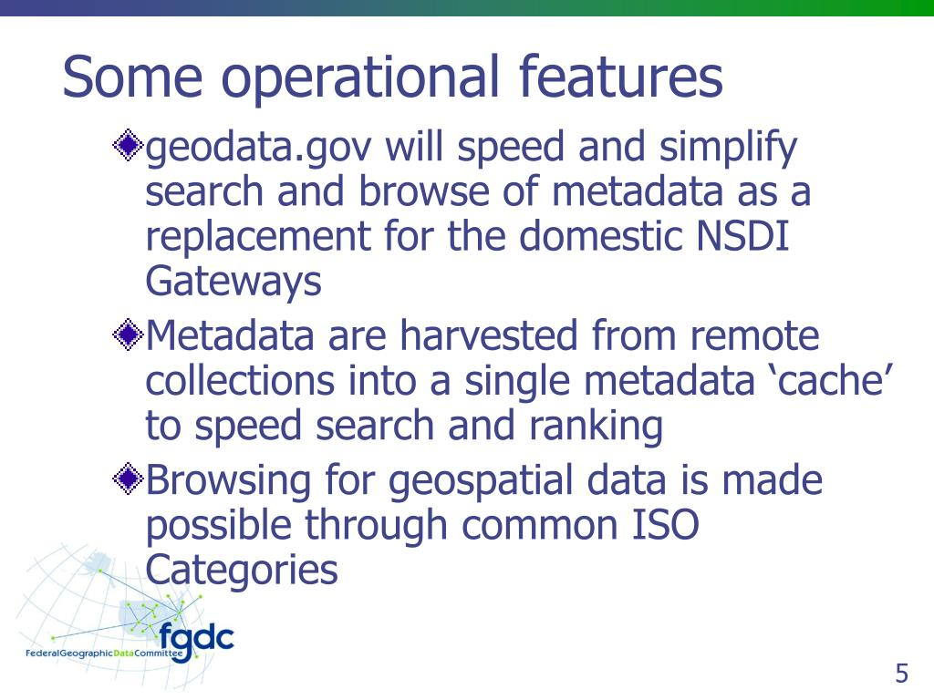 Some operational features