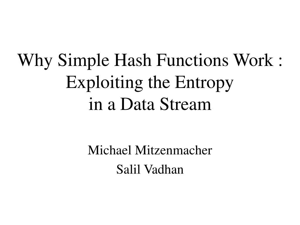 why simple hash functions work exploiting the entropy in a data stream l.