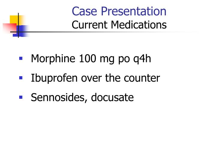 Case presentation current medications