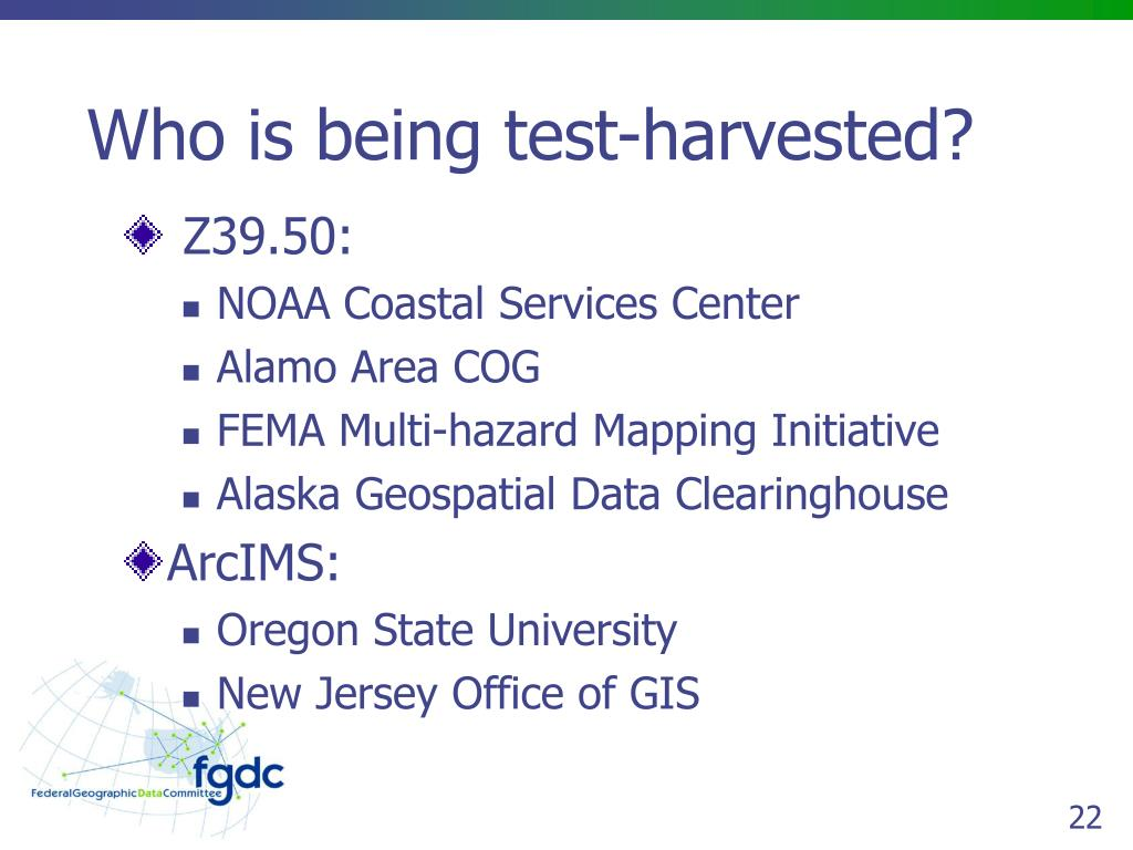 Who is being test-harvested?