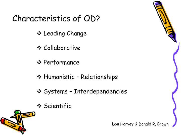 Characteristics of OD?