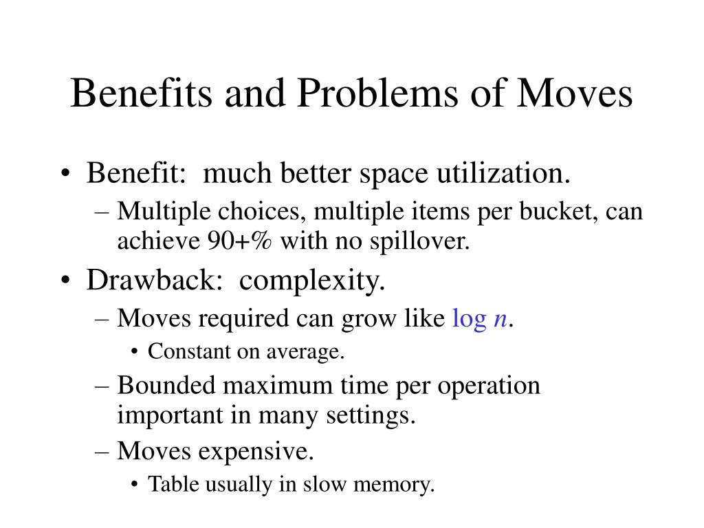 Benefits and Problems of Moves