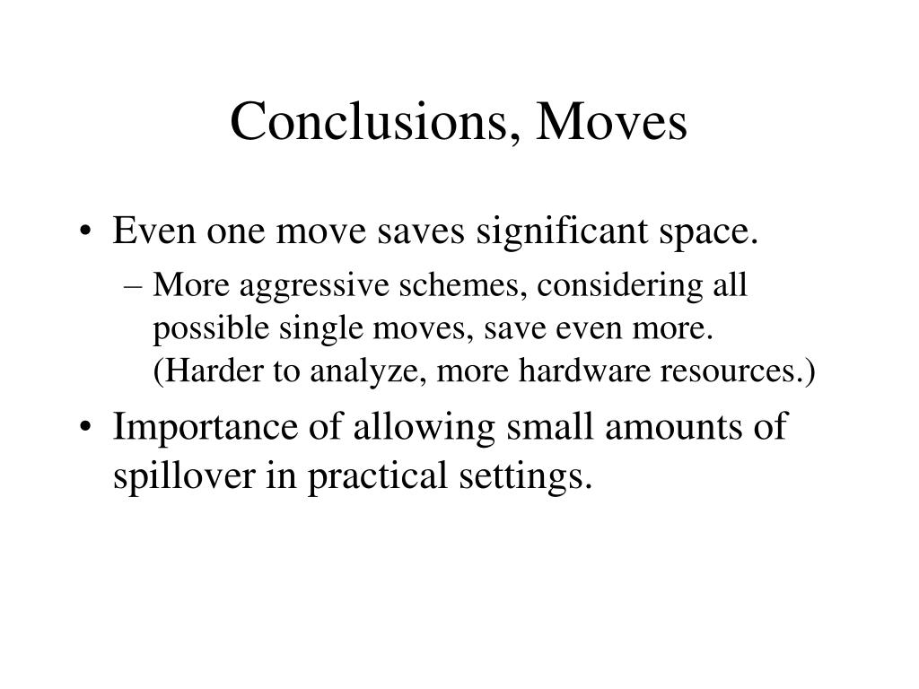 Conclusions, Moves
