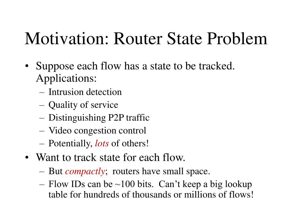 Motivation: Router State Problem