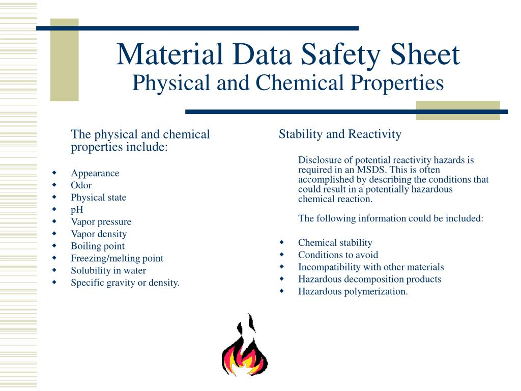 The physical and chemical properties include: