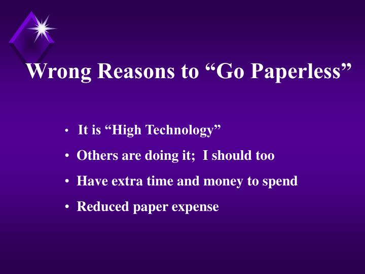 "Wrong Reasons to ""Go Paperless"""