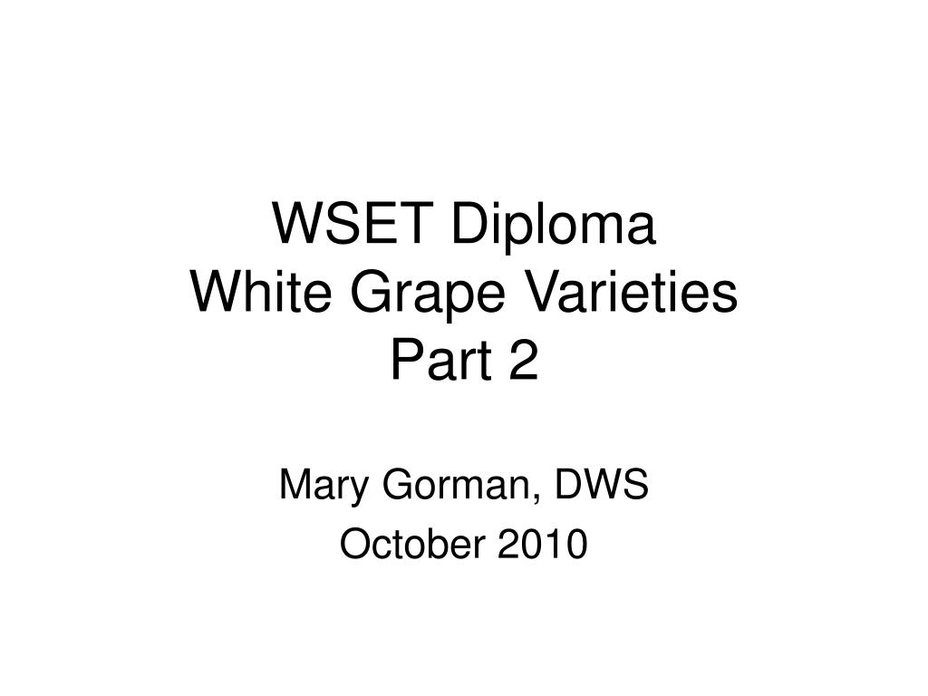 wset diploma white grape varieties part 2 l.