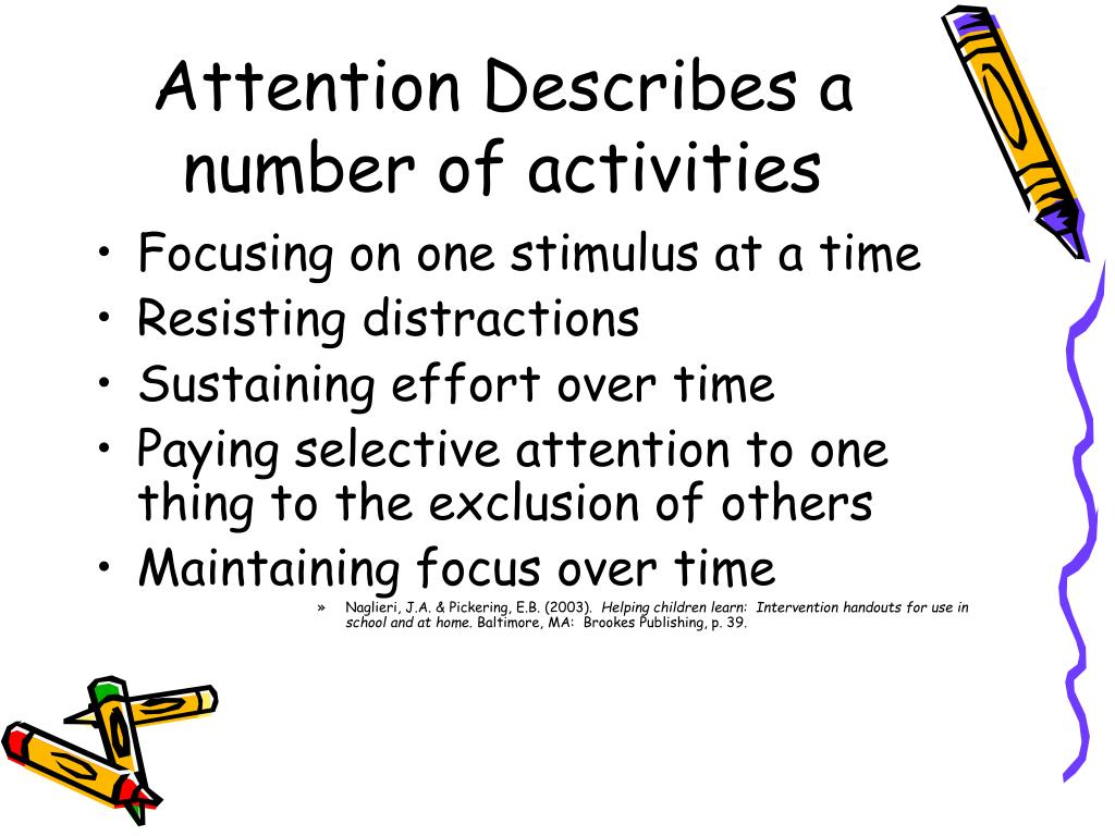 Attention Describes a number of activities