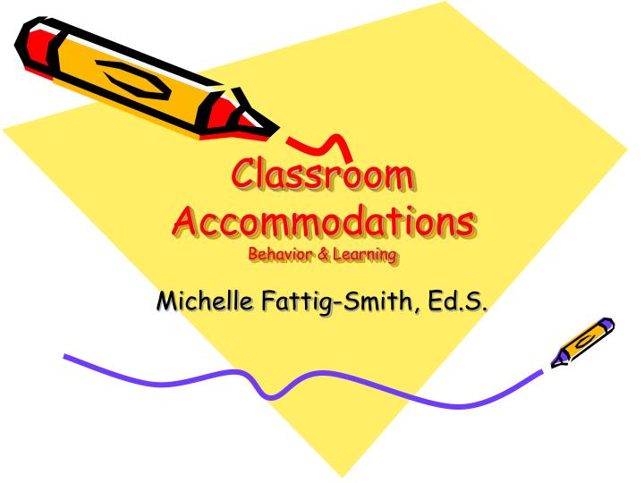 Classroom accommodations behavior learning