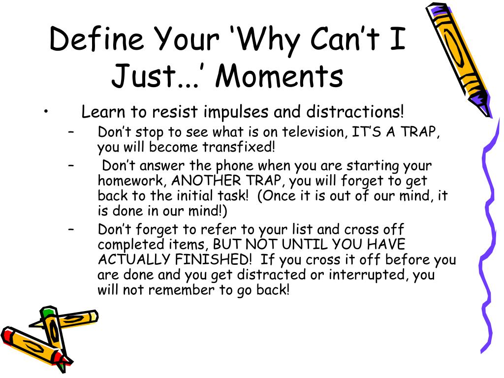 Define Your 'Why Can't I Just...' Moments