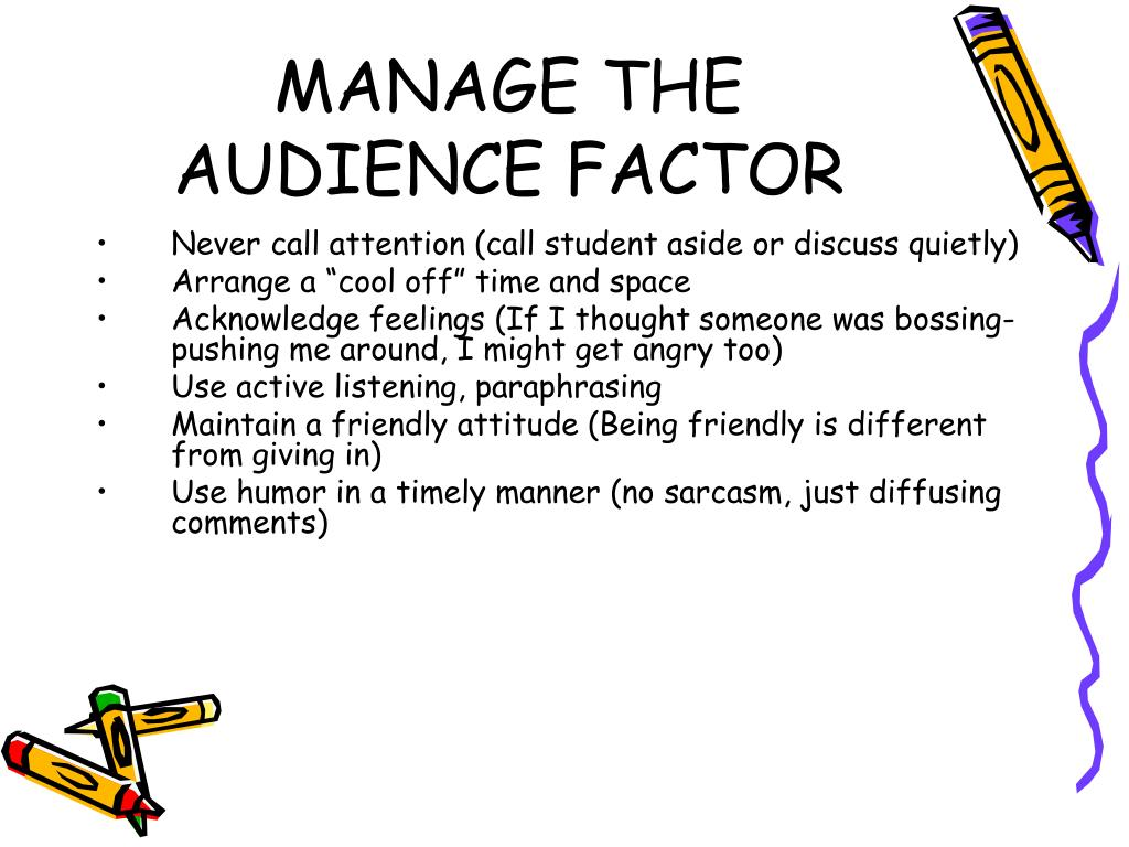 MANAGE THE AUDIENCE FACTOR
