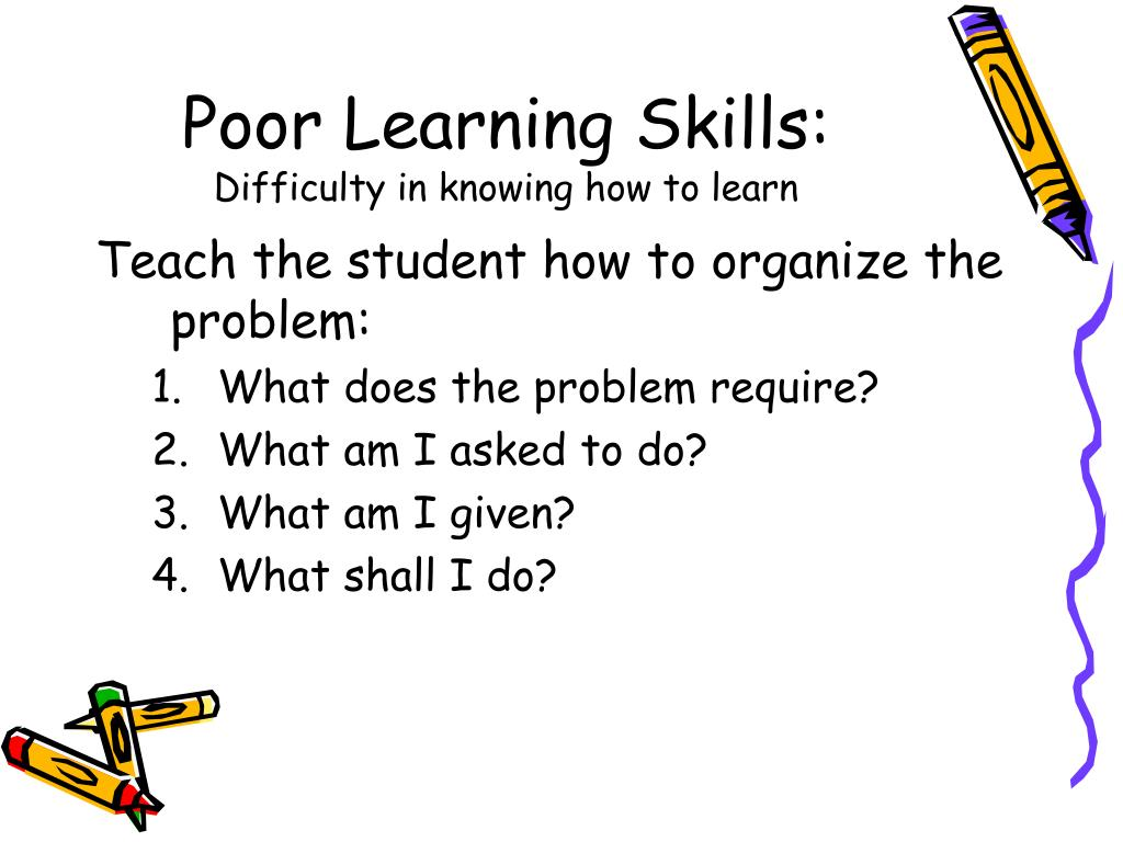 Poor Learning Skills: