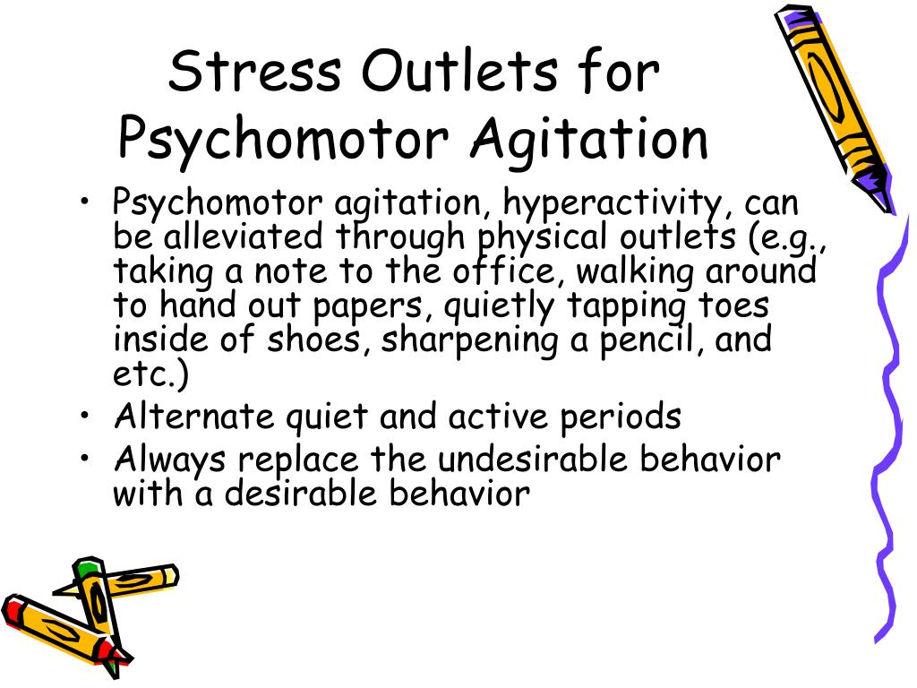 Stress Outlets for Psychomotor Agitation