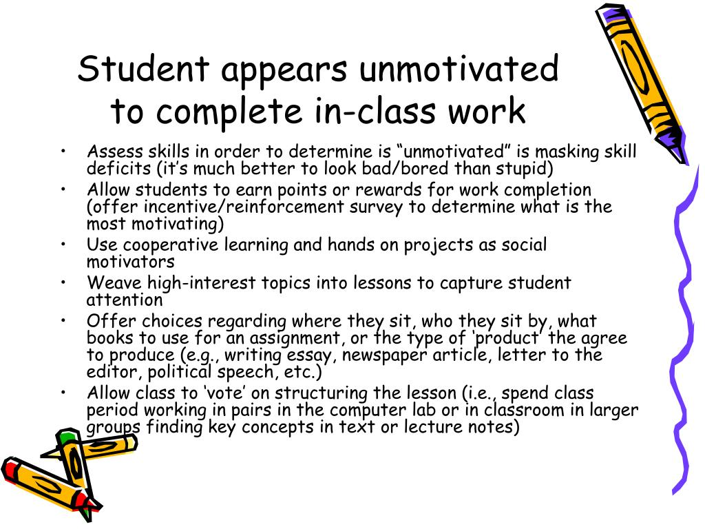 Student appears unmotivated to complete in-class work