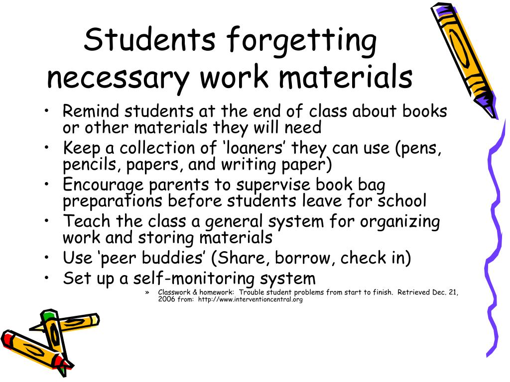 Students forgetting necessary work materials