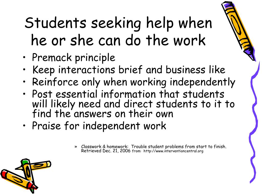 Students seeking help when he or she can do the work