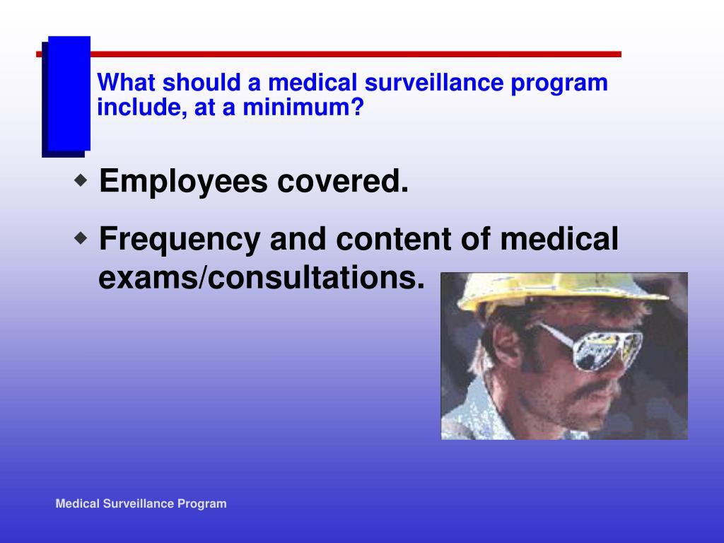 What should a medical surveillance program include, at a minimum?