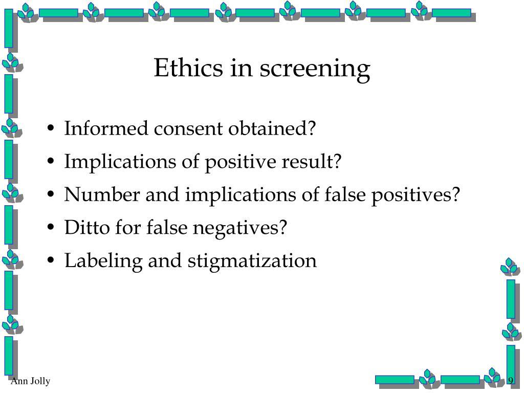 Ethics in screening