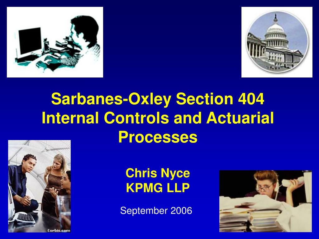 Sarbanes-Oxley Section 404 Internal Controls and Actuarial Processes