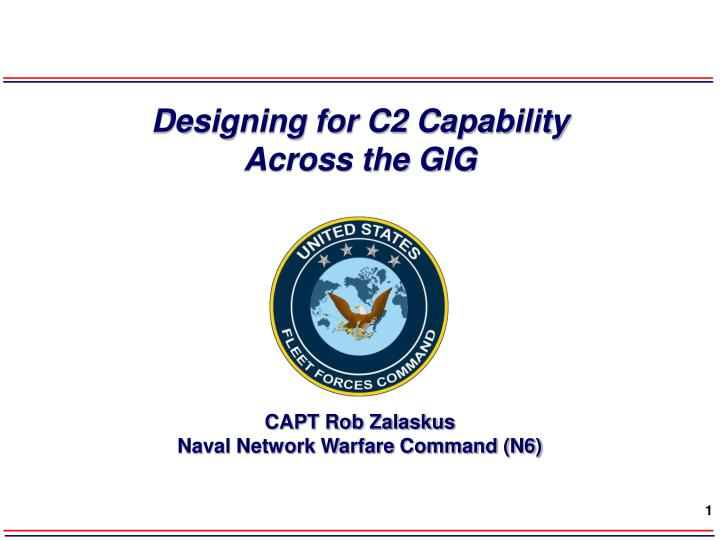 Designing for c2 capability across the gig