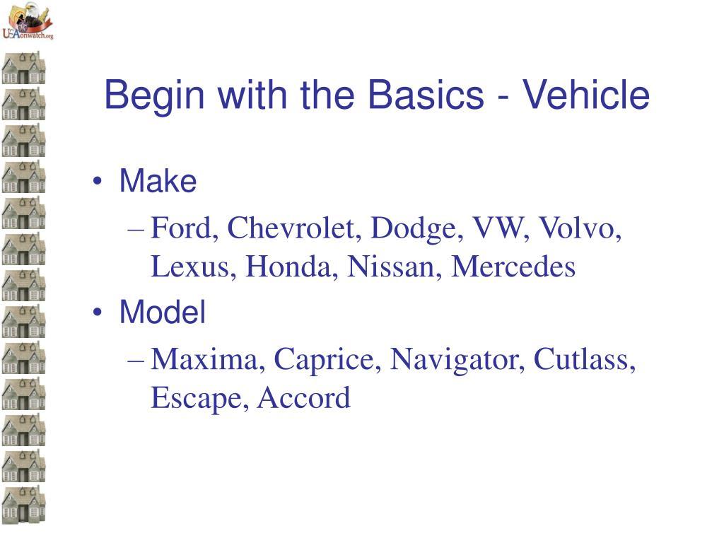 Begin with the Basics - Vehicle