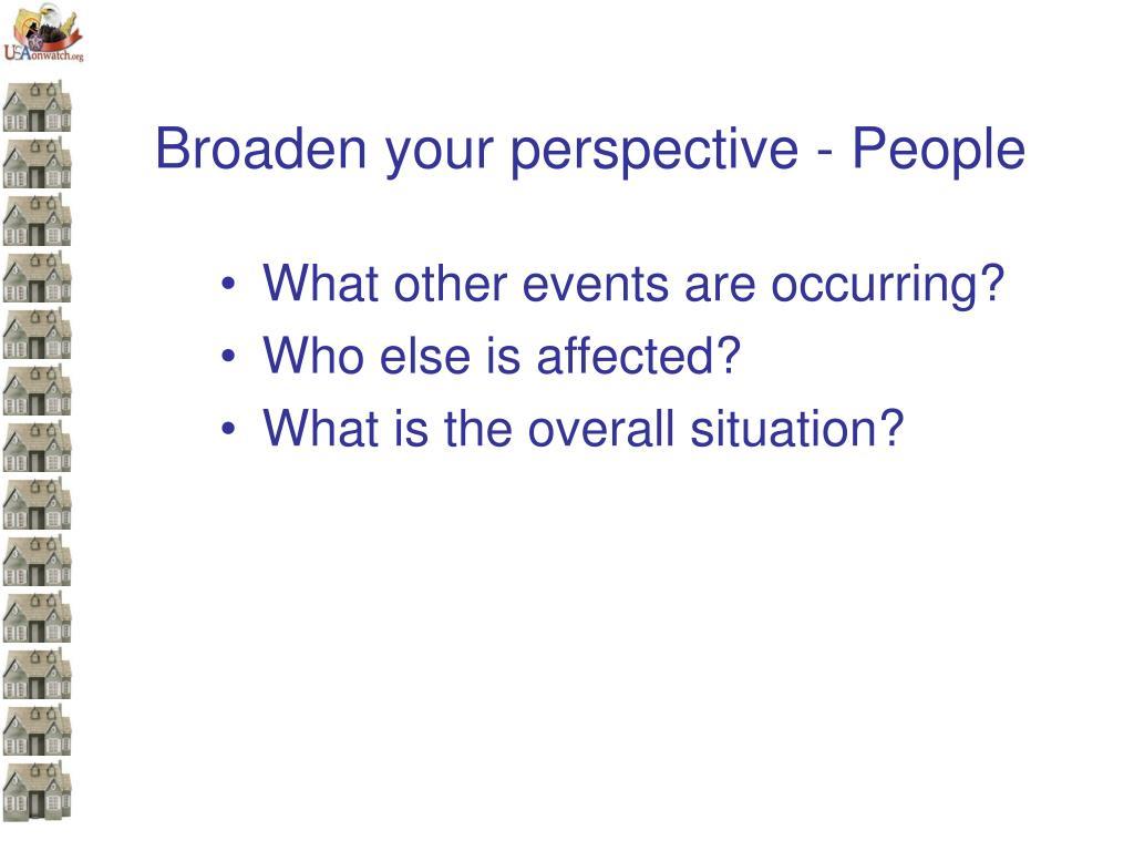 Broaden your perspective - People