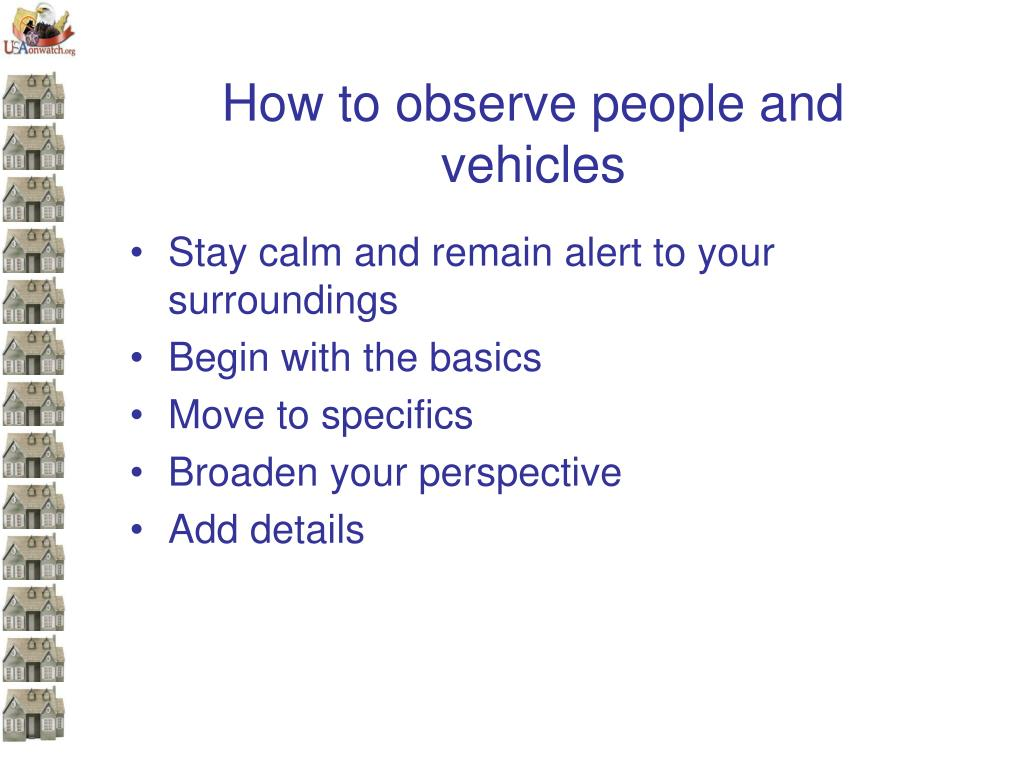 How to observe people and vehicles