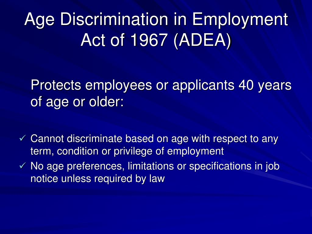 Age Discrimination in Employment Act of 1967 (ADEA)