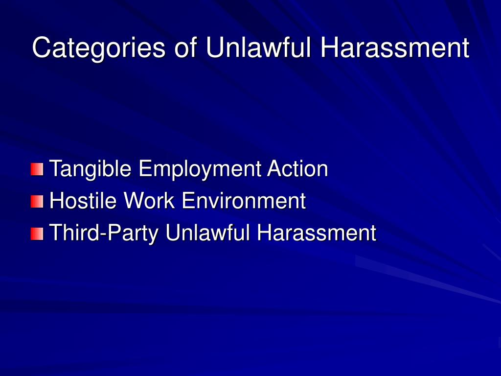 Categories of Unlawful Harassment