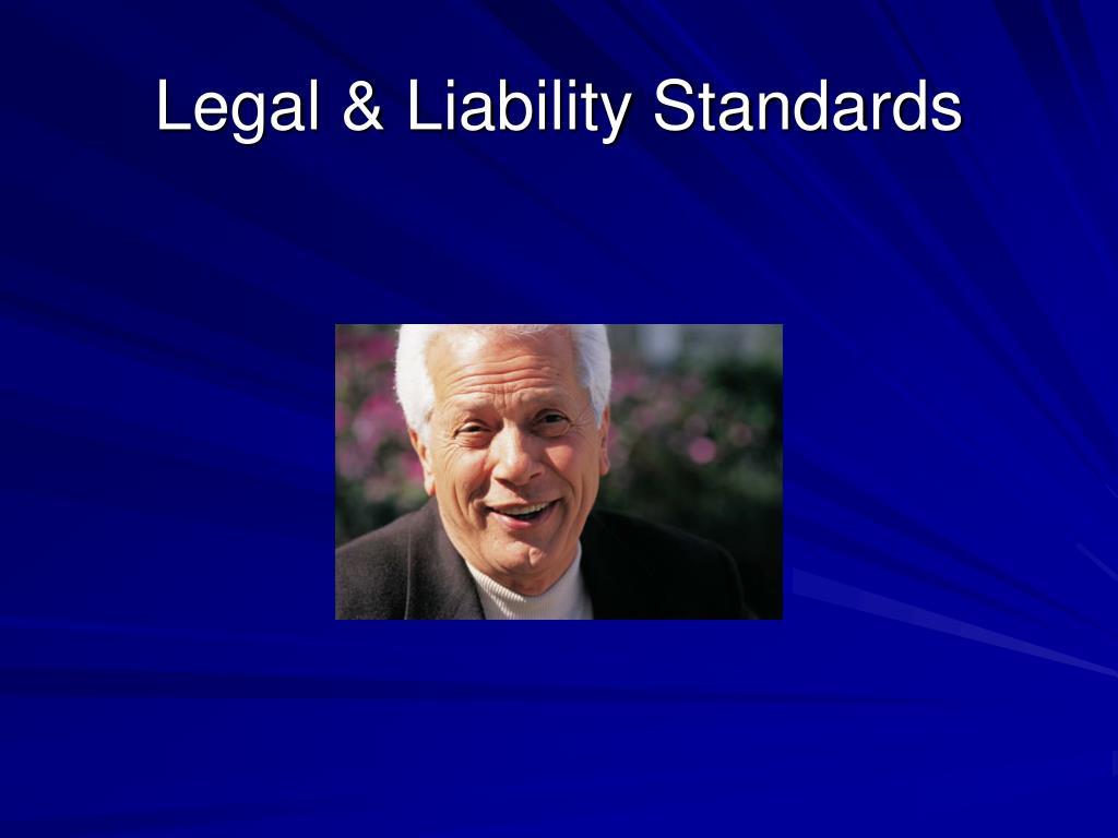 Legal & Liability Standards