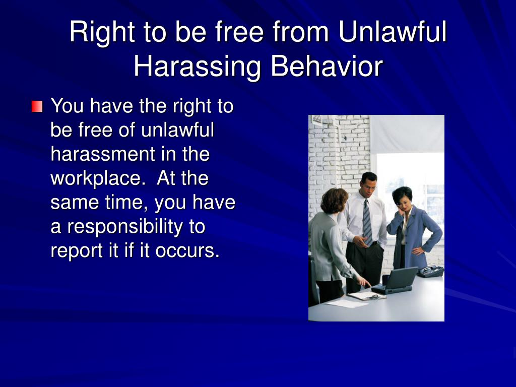 Right to be free from Unlawful Harassing Behavior