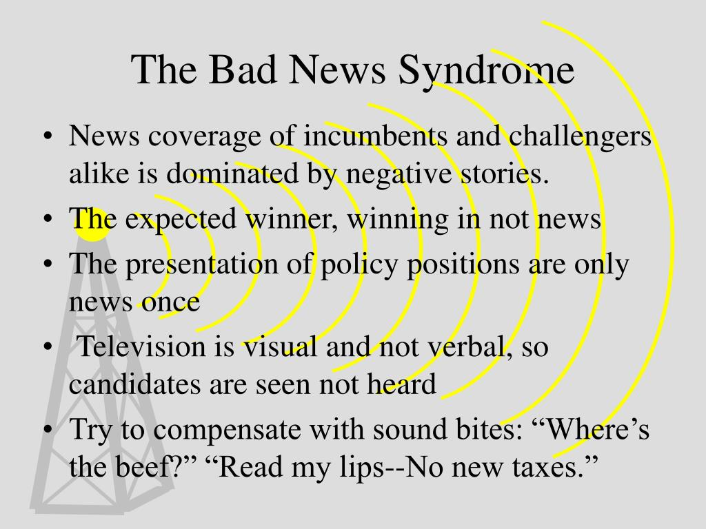 The Bad News Syndrome