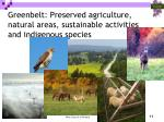 greenbelt preserved agriculture natural areas sustainable activities and indigenous species