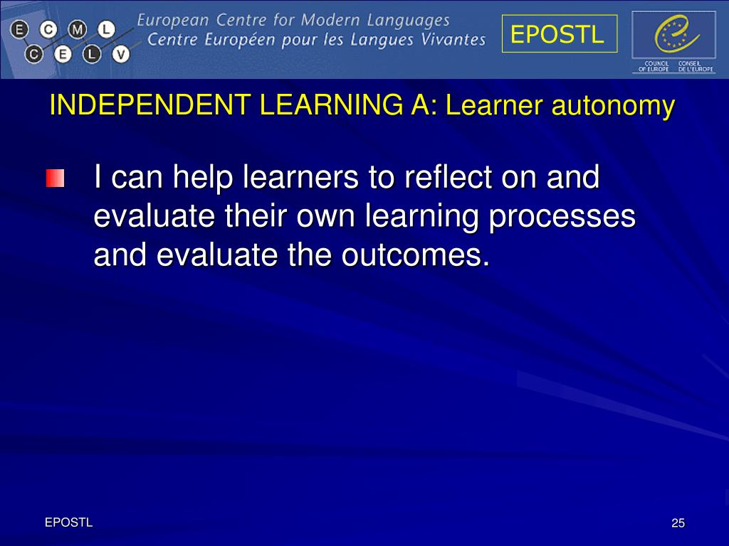 INDEPENDENT LEARNING A: Learner autonomy