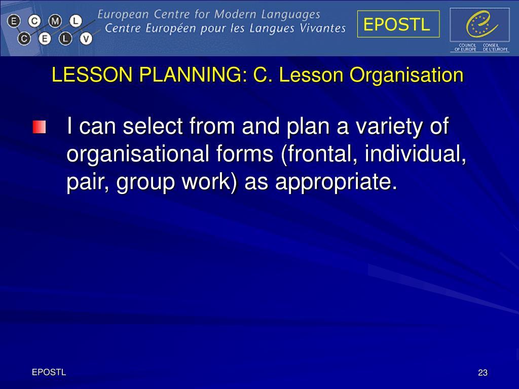 LESSON PLANNING: C. Lesson Organisation