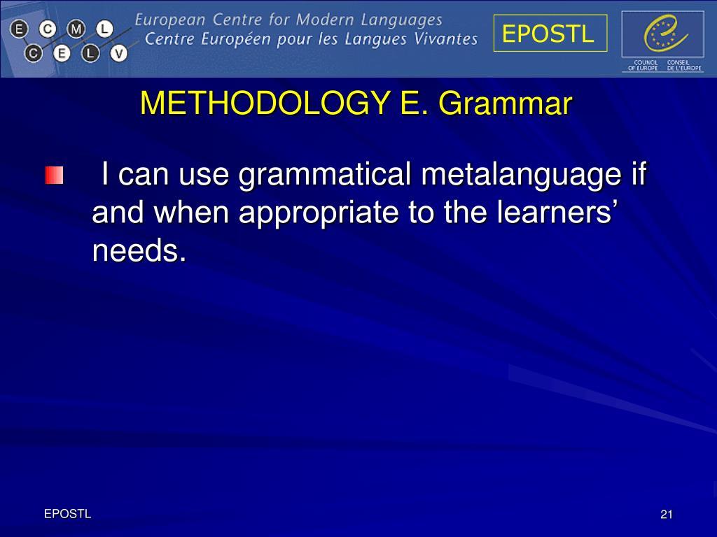 METHODOLOGY E. Grammar
