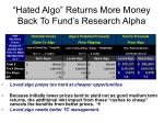 hated algo returns more money back to fund s research alpha