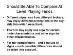 should be able to compare at level playing fields