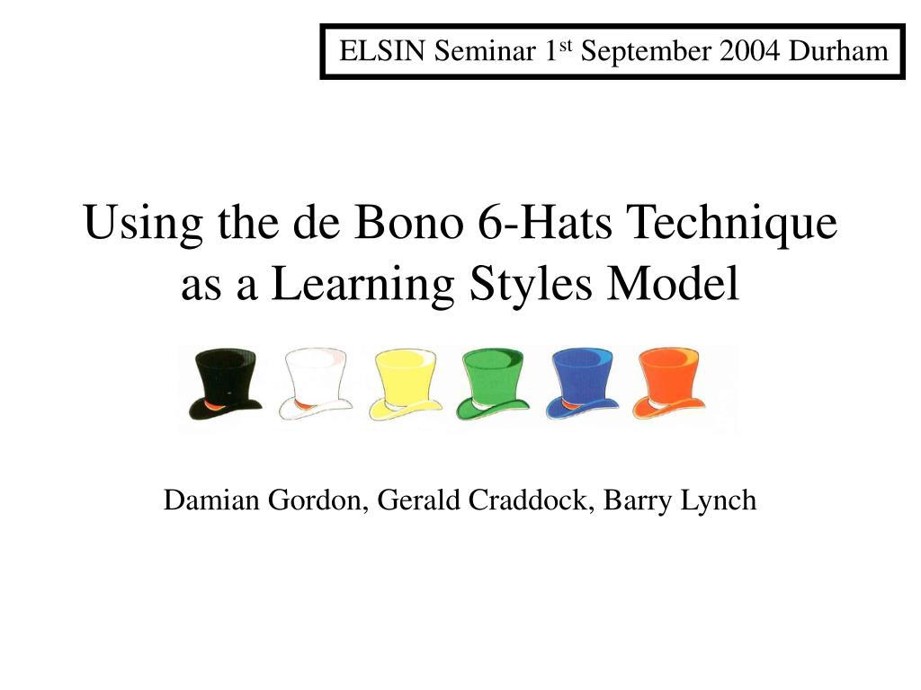 using the de bono 6 hats technique as a learning styles model